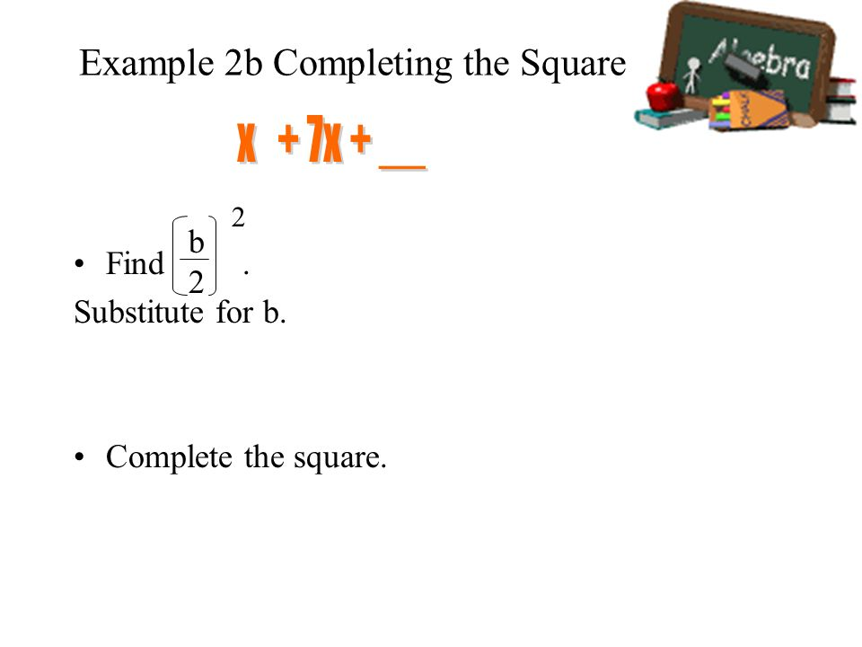 Example 2b Completing the Square