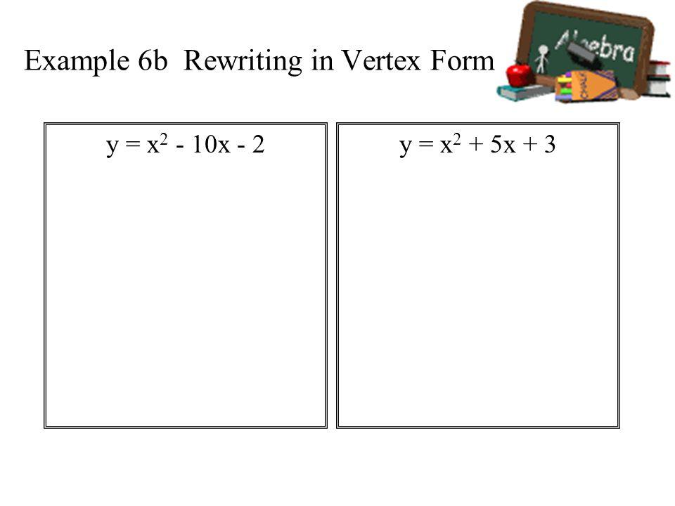Example 6b Rewriting in Vertex Form