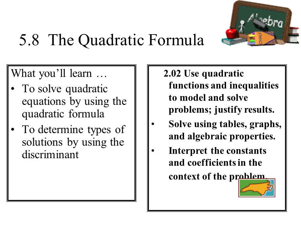 5.8 The Quadratic Formula What you'll learn …