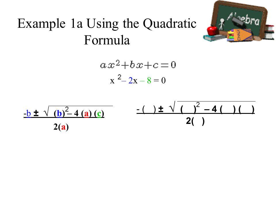 Example 1a Using the Quadratic Formula