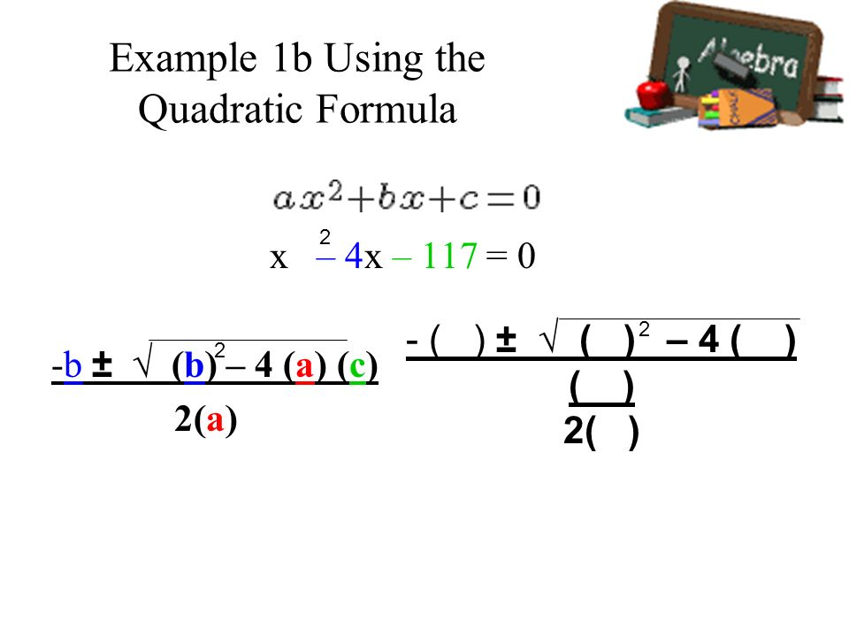Example 1b Using the Quadratic Formula
