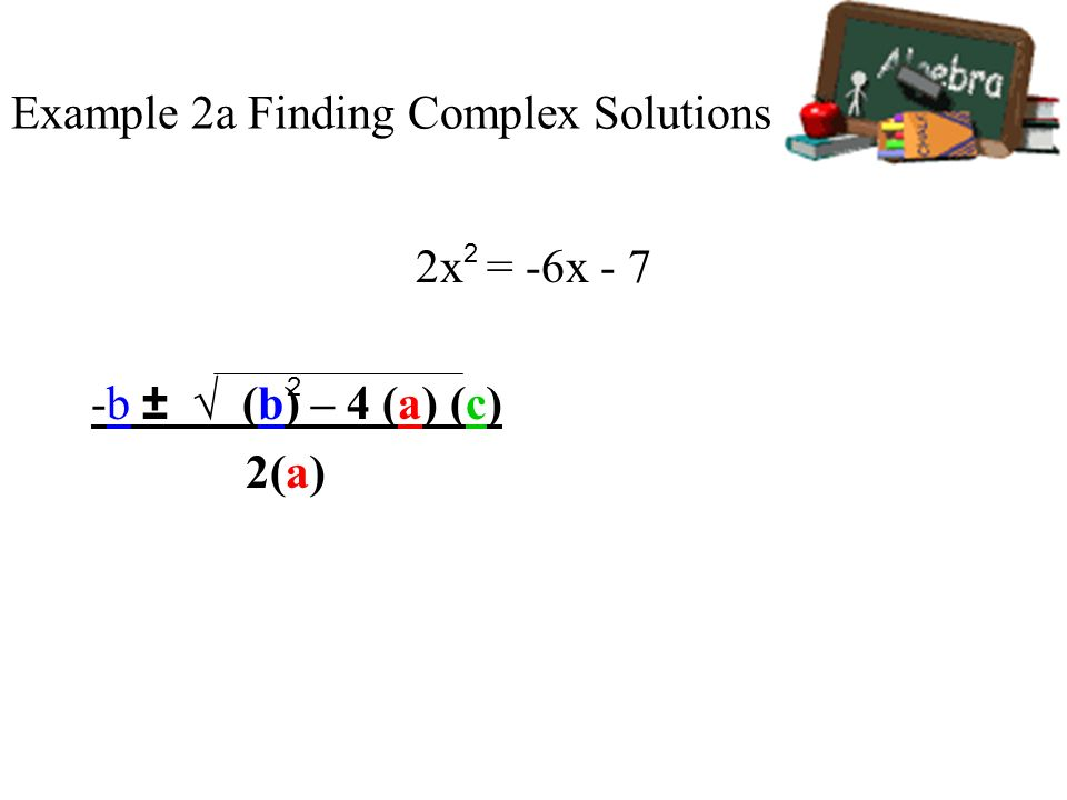Example 2a Finding Complex Solutions