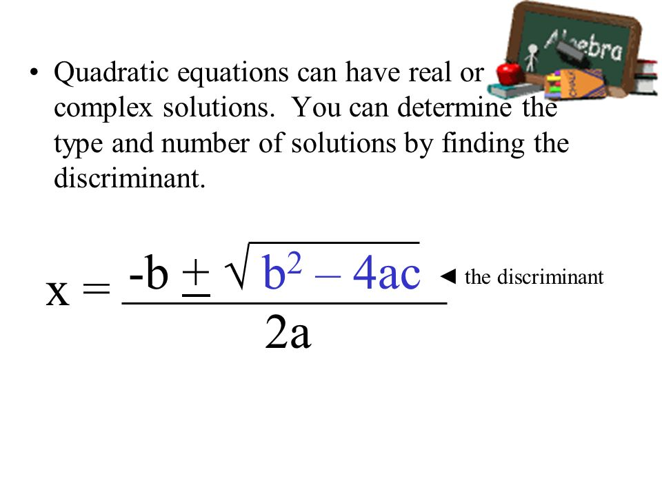 Quadratic equations can have real or complex solutions