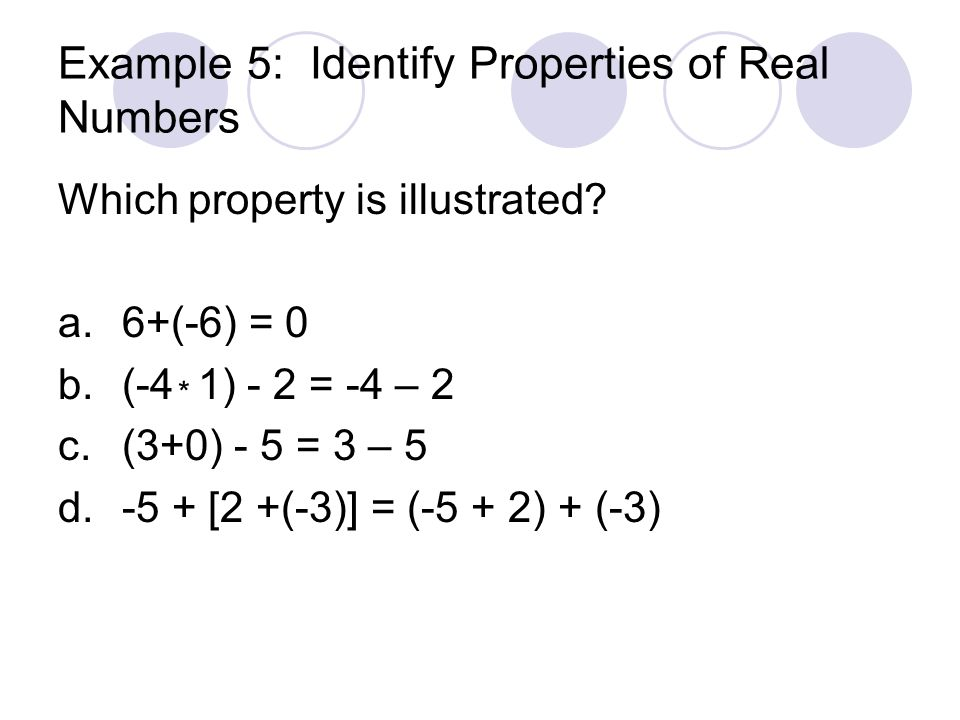 Example 5: Identify Properties of Real Numbers