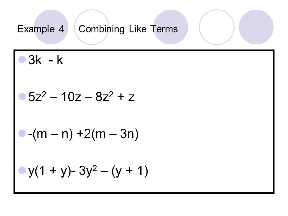 Example 4 Combining Like Terms