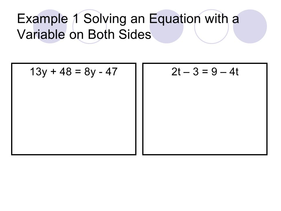 Example 1 Solving an Equation with a Variable on Both Sides