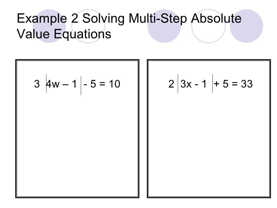 Example 2 Solving Multi-Step Absolute Value Equations