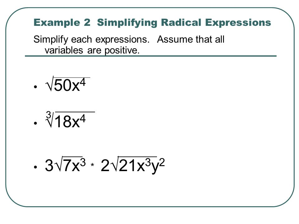 Example 2 Simplifying Radical Expressions