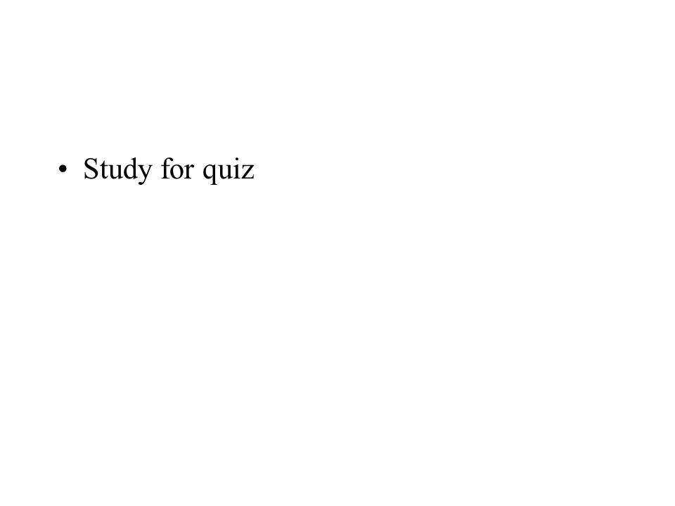 Study for quiz