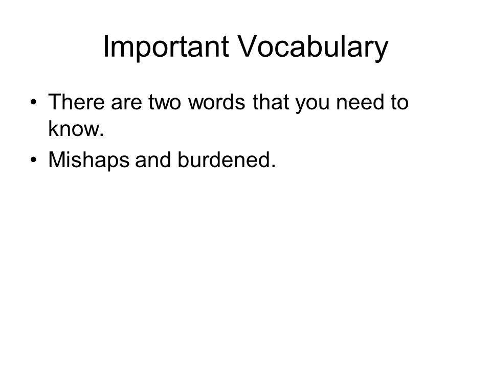 Important Vocabulary There are two words that you need to know.