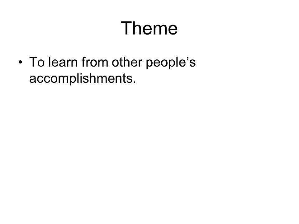 Theme To learn from other people's accomplishments.