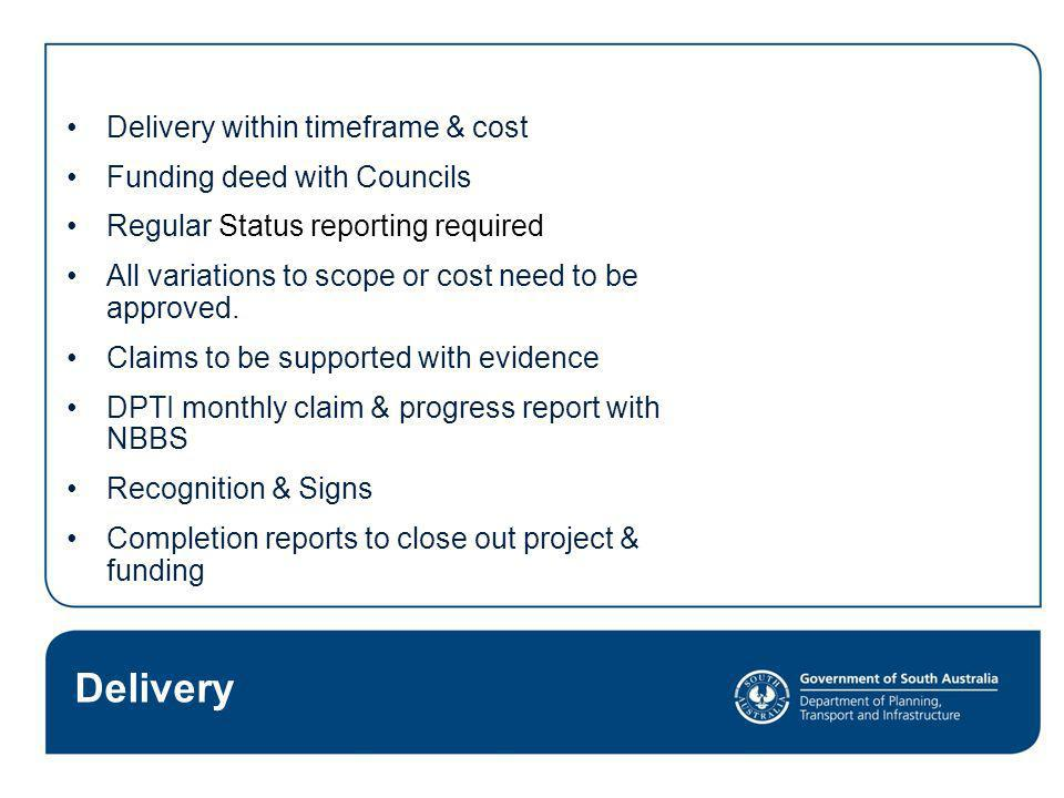 Delivery Delivery within timeframe & cost Funding deed with Councils