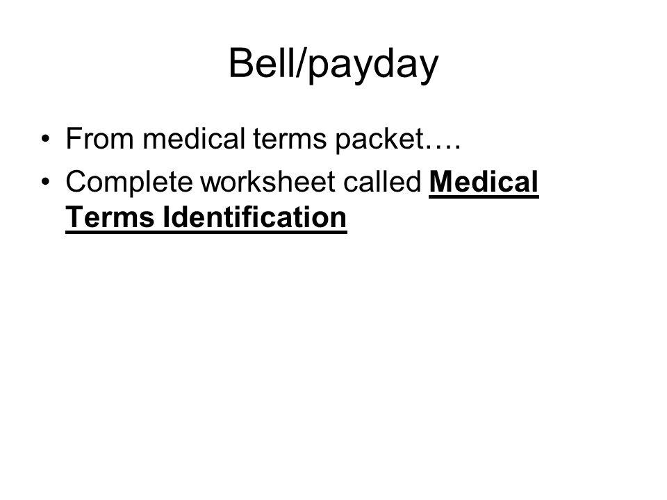 Bell/payday From medical terms packet….