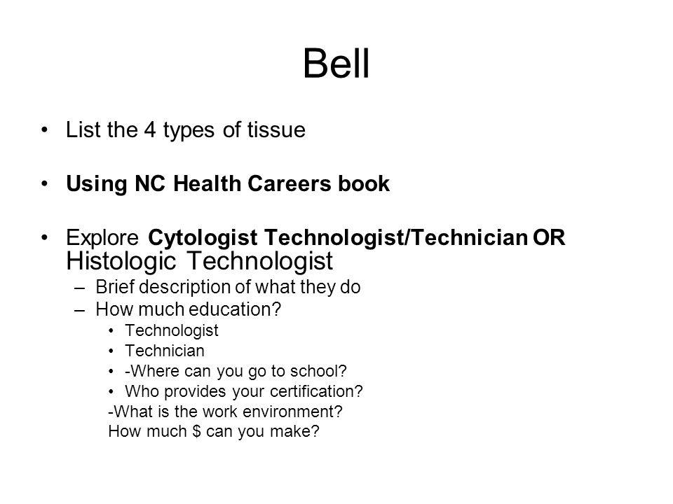 Bell List the 4 types of tissue Using NC Health Careers book
