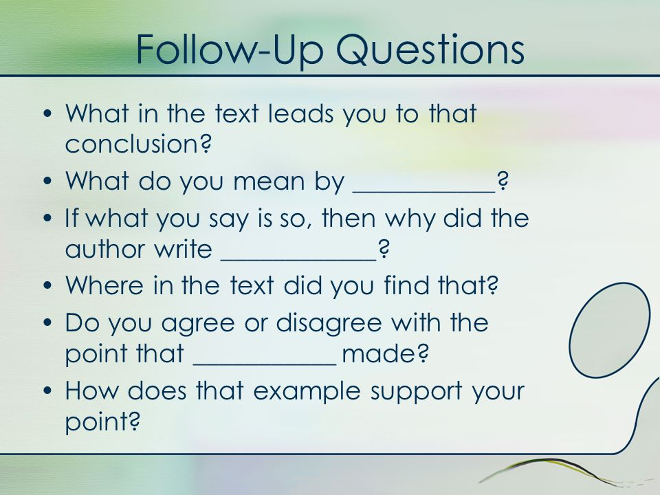 Follow-Up Questions What in the text leads you to that conclusion