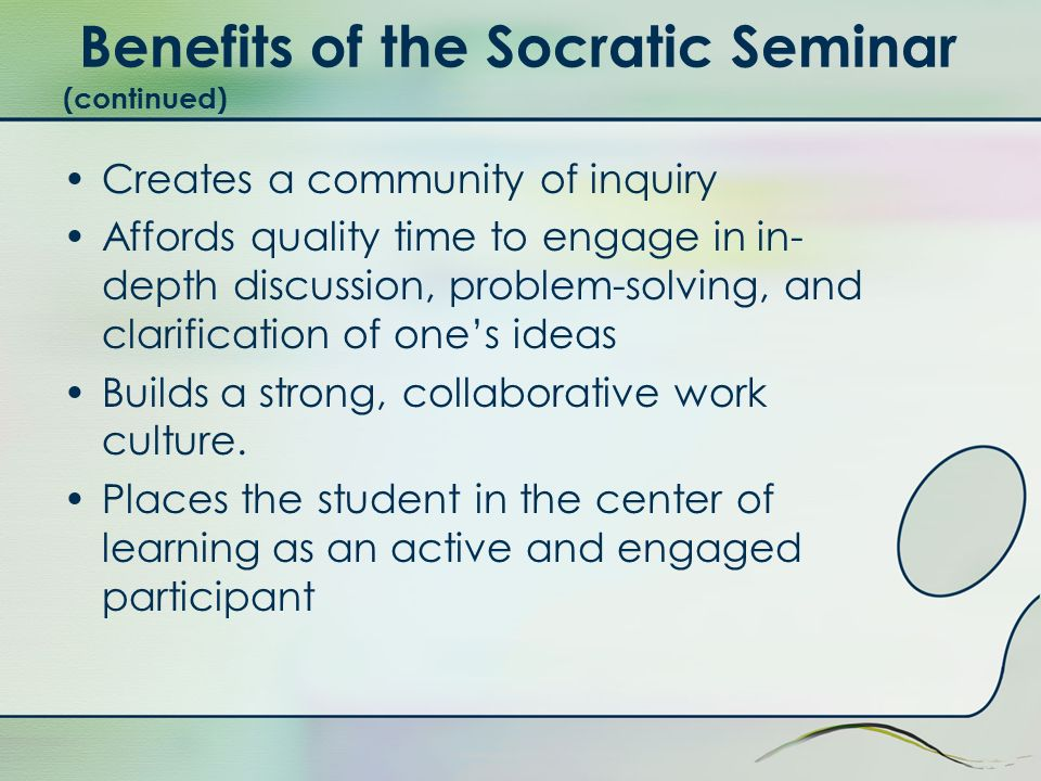 Benefits of the Socratic Seminar (continued)