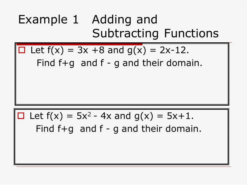 Example 1 Adding and Subtracting Functions