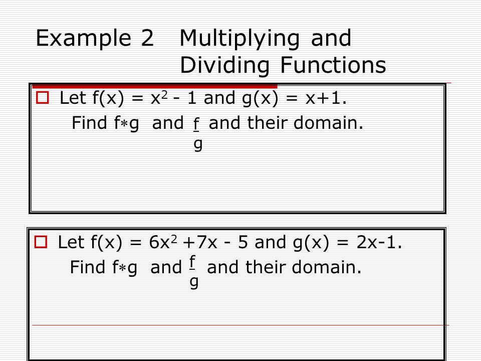 Example 2 Multiplying and Dividing Functions