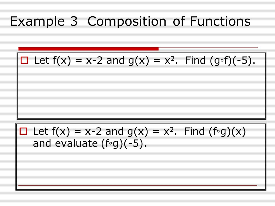 Example 3 Composition of Functions