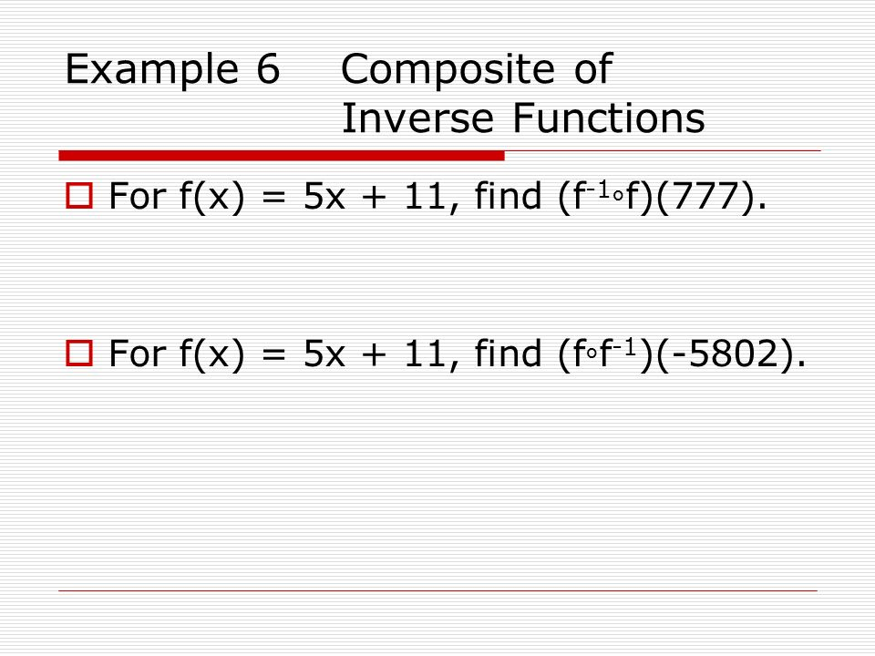 Example 6 Composite of Inverse Functions