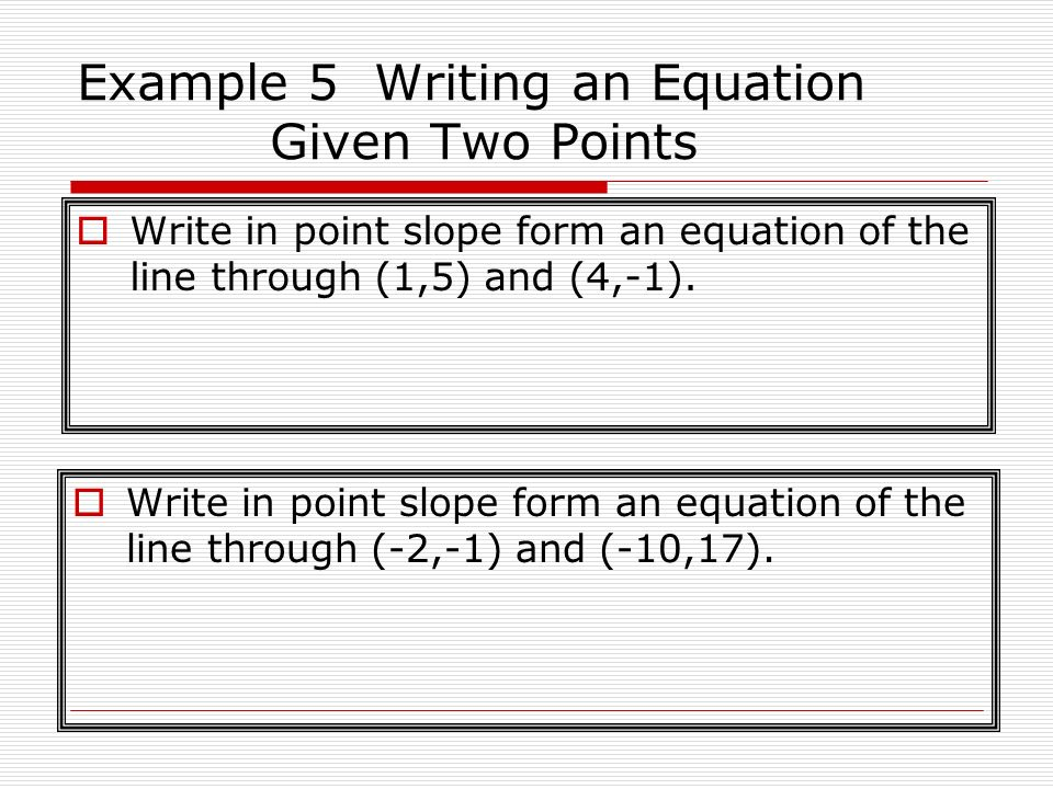 Example 5 Writing an Equation Given Two Points