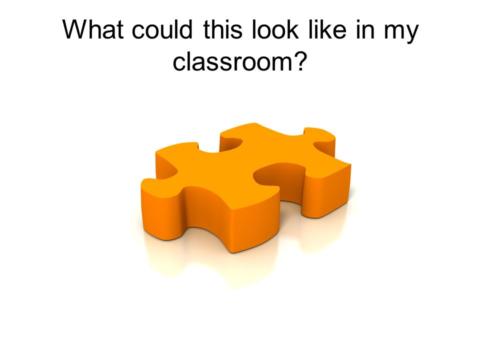 What could this look like in my classroom