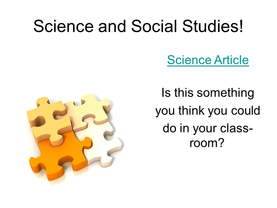 Science and Social Studies!