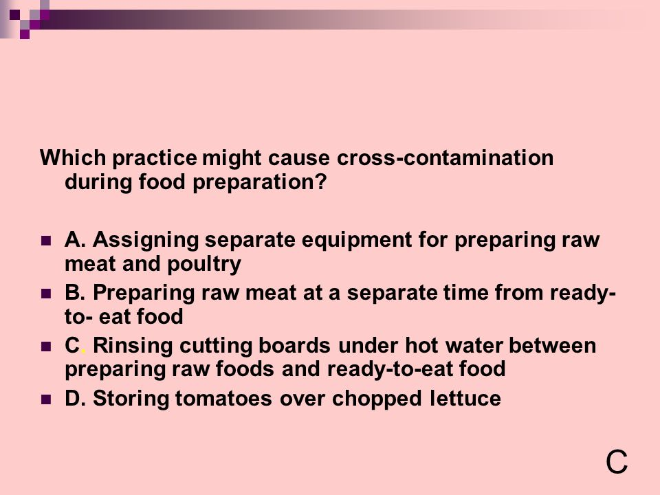 Which practice might cause cross-contamination during food preparation