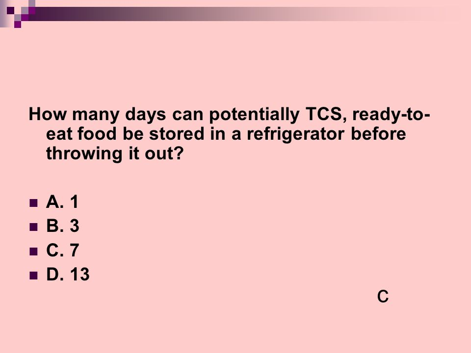How many days can potentially TCS, ready-to-eat food be stored in a refrigerator before throwing it out