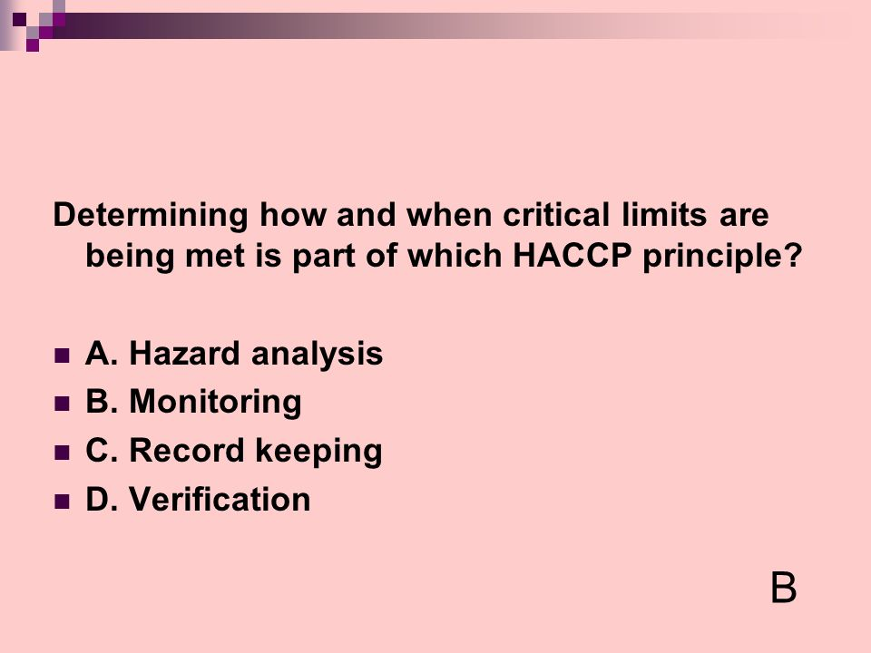Determining how and when critical limits are being met is part of which HACCP principle