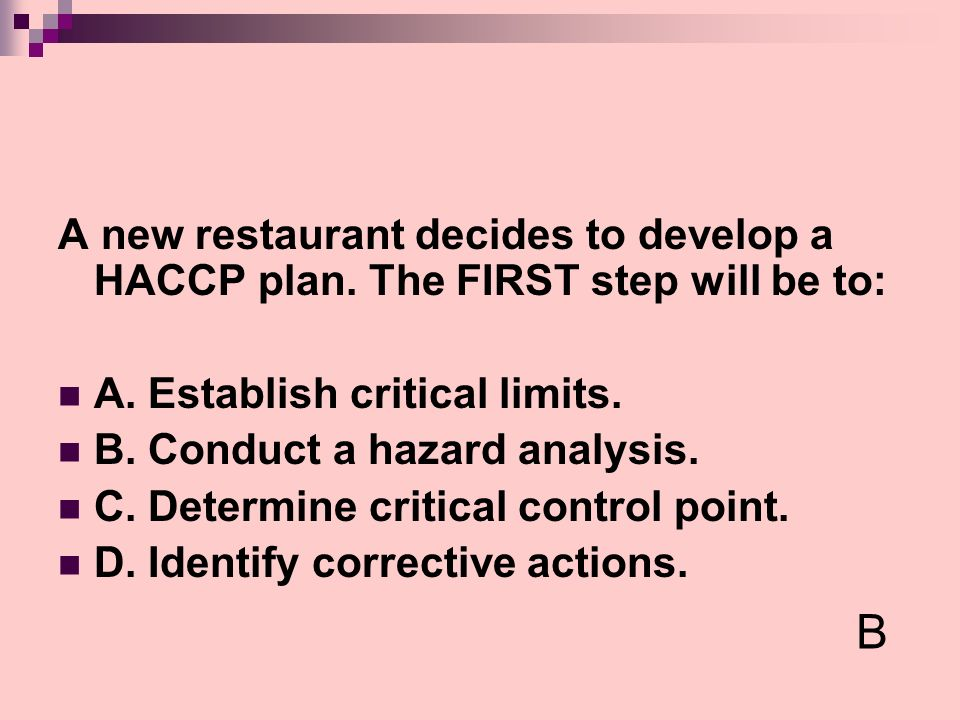 A new restaurant decides to develop a HACCP plan