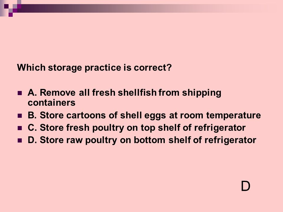 D Which storage practice is correct