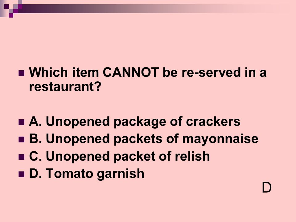 D Which item CANNOT be re-served in a restaurant