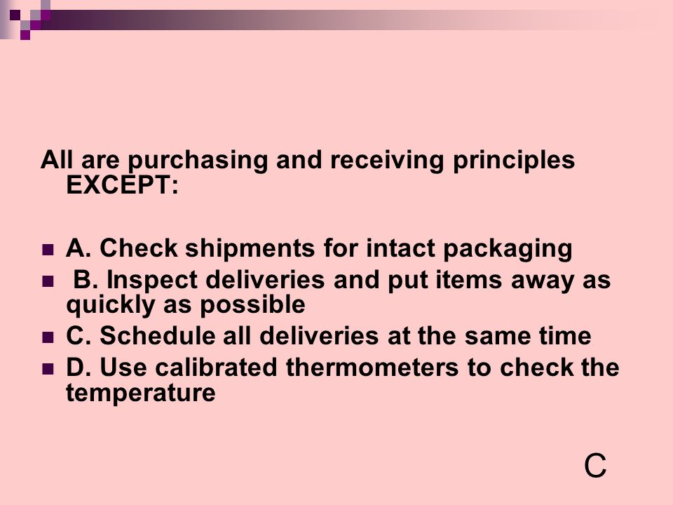 C All are purchasing and receiving principles EXCEPT: