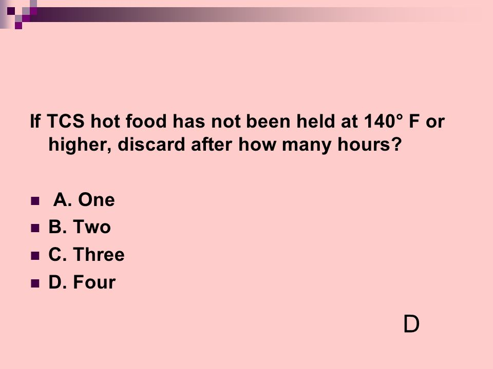 If TCS hot food has not been held at 140° F or higher, discard after how many hours