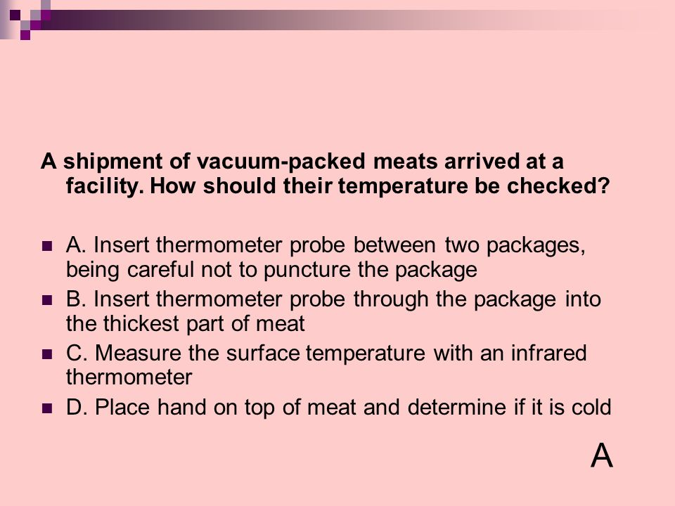A shipment of vacuum-packed meats arrived at a facility