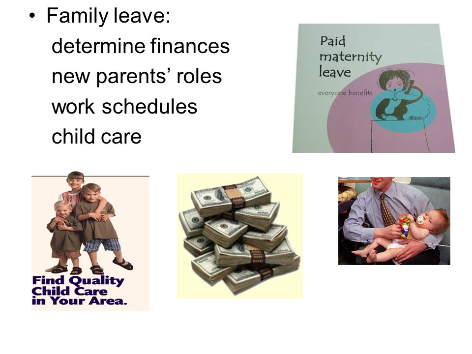 Family leave: determine finances new parents' roles work schedules child care