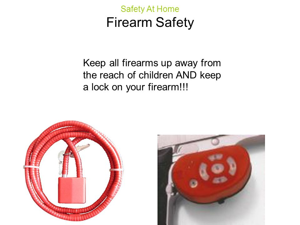 Safety At Home Firearm Safety.