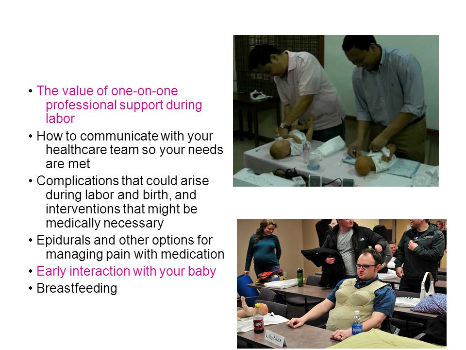 • The value of one-on-one professional support during labor