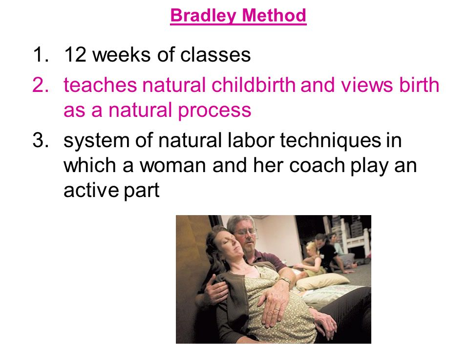teaches natural childbirth and views birth as a natural process