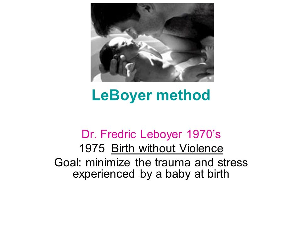 LeBoyer method Dr. Fredric Leboyer 1970's 1975 Birth without Violence