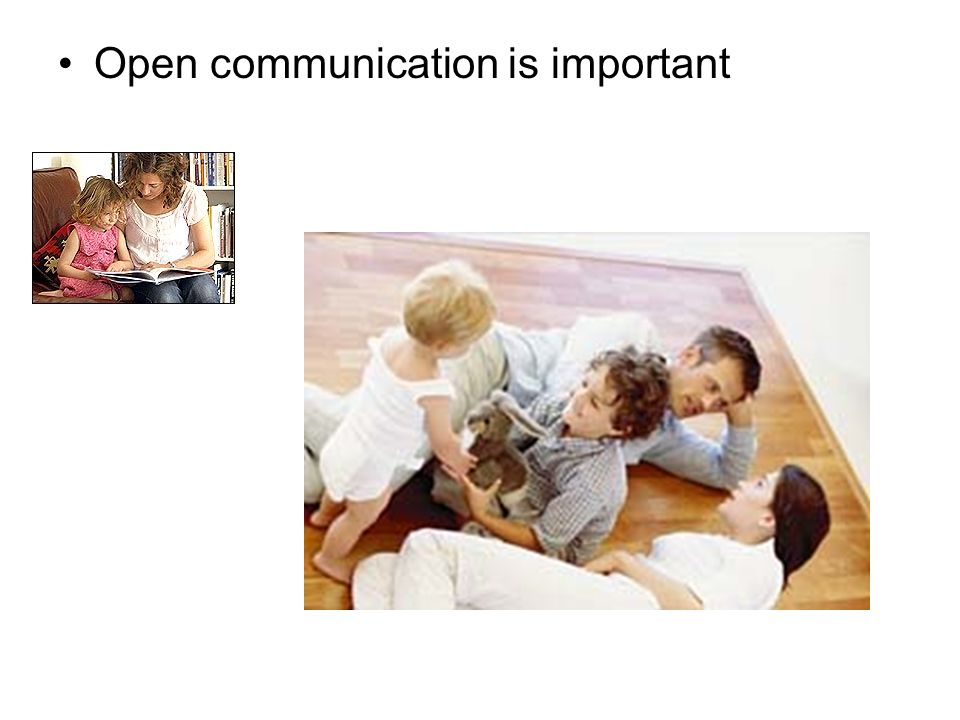 Open communication is important