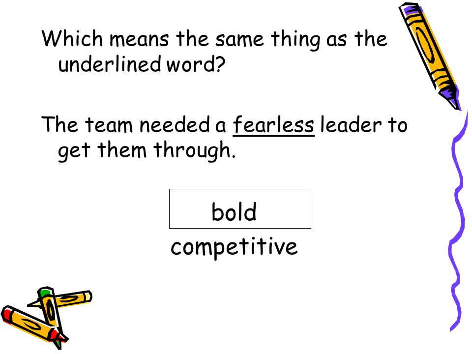 bold competitive Which means the same thing as the underlined word
