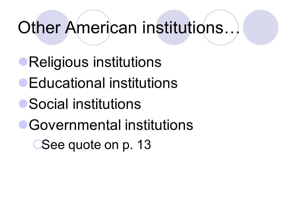 Other American institutions…