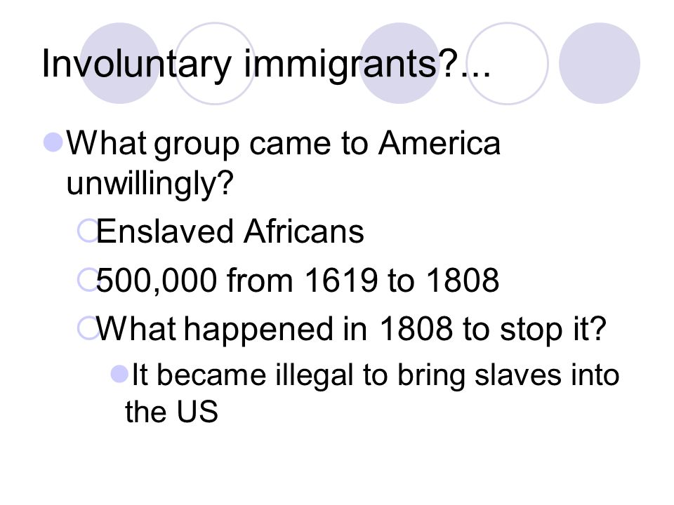 Involuntary immigrants ...