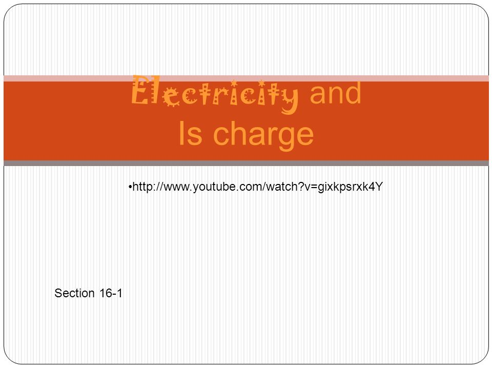 Electricity and Is charge