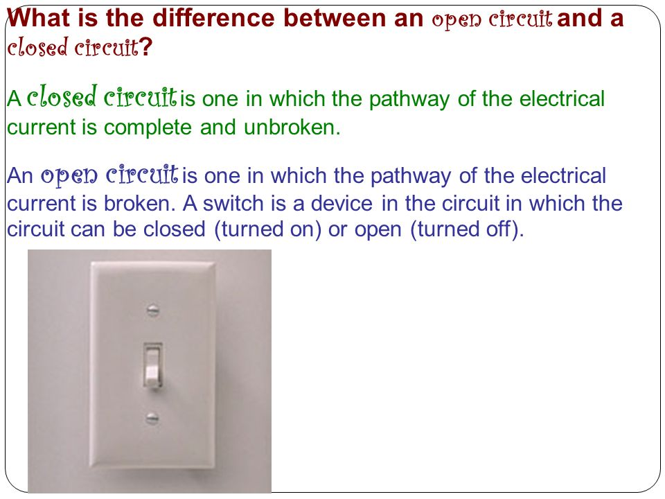 What is the difference between an open circuit and a closed circuit