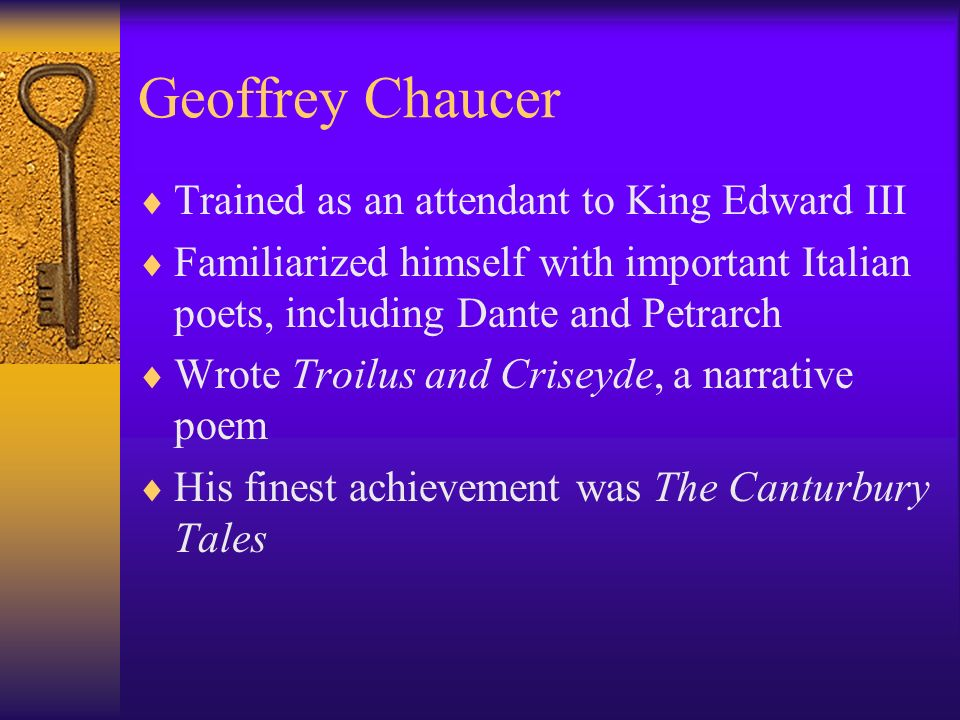 Geoffrey Chaucer Trained as an attendant to King Edward III