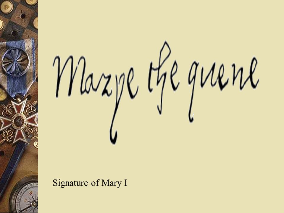 Signature of Mary I