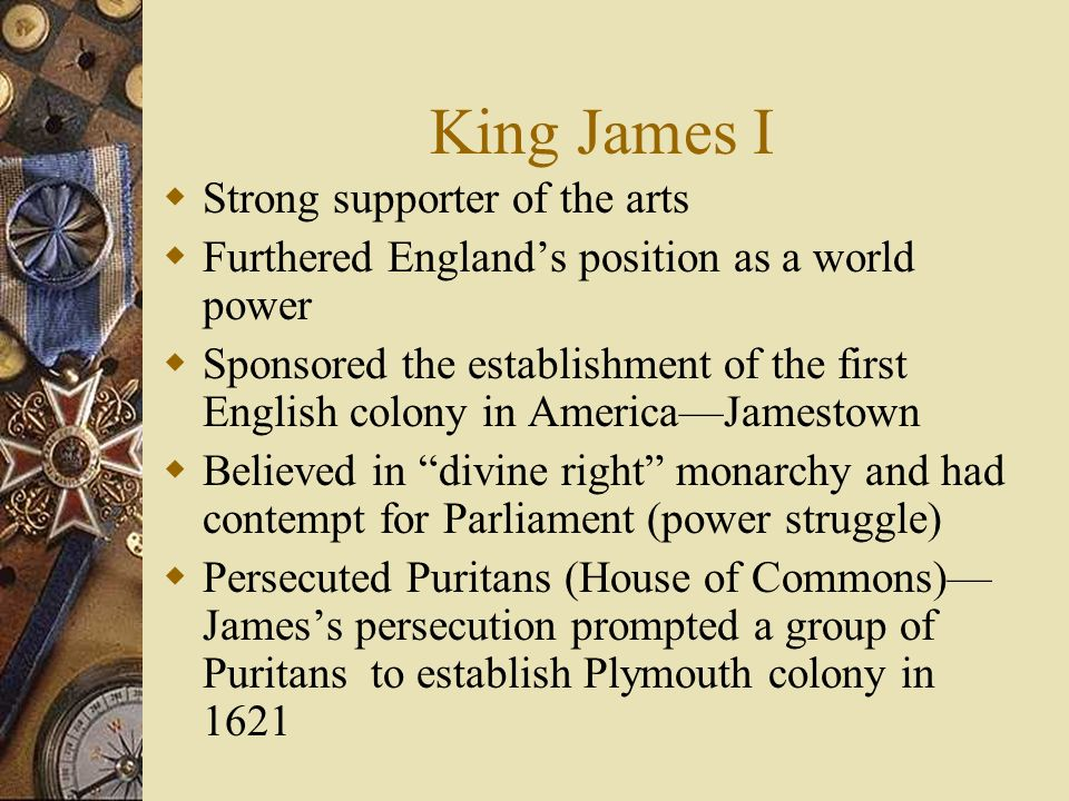 King James I Strong supporter of the arts